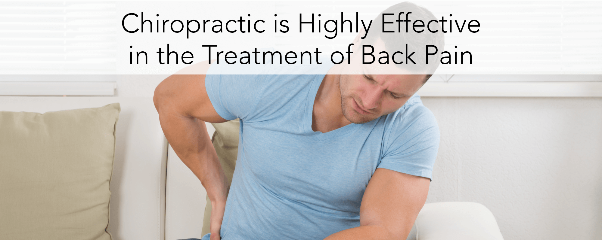 Chiropractic is Highly Effective in the Treatment of Back Pain